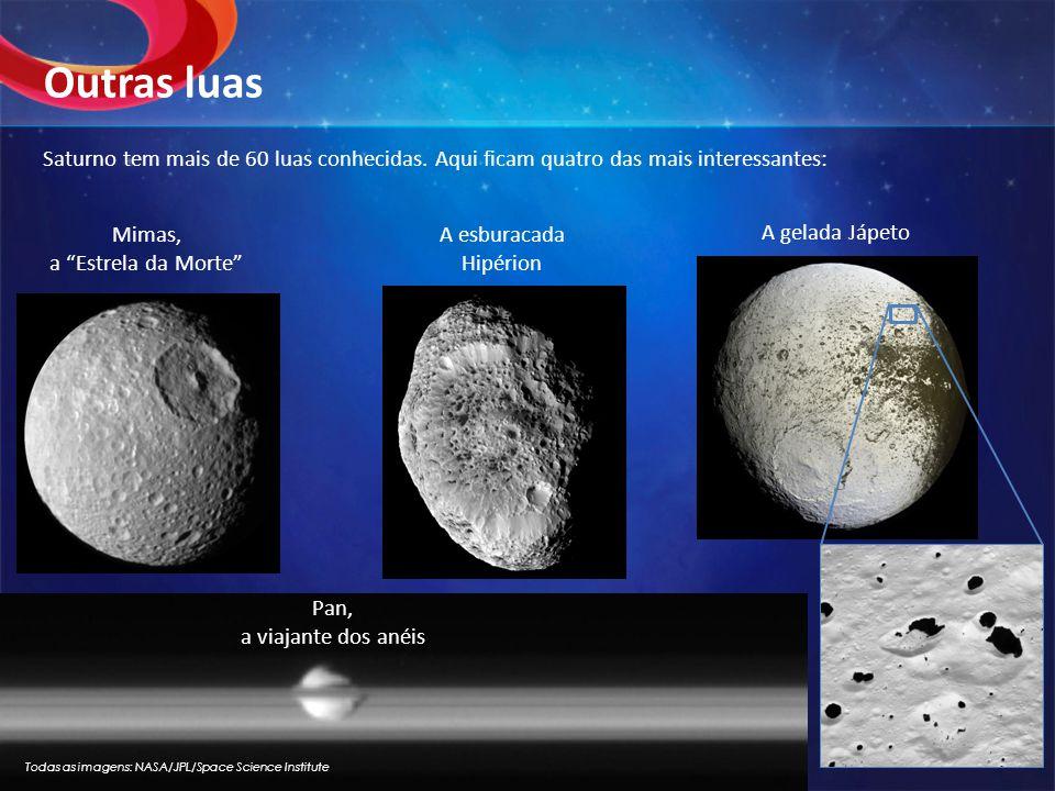 Todas as imagens: NASA/JPL/Space Science Institute Saturno tem mais de 60 luas conhecidas. Aqui ficam quatro das mais interessantes: Outras luas Mimas
