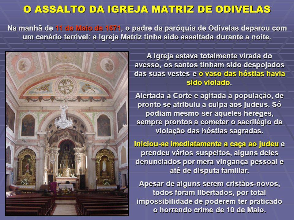 O ASSALTO DA IGREJA MATRIZ DE ODIVELAS A igreja estava totalmente virada do avesso, os santos tinham sido despojados das suas vestes e o vaso das hóst