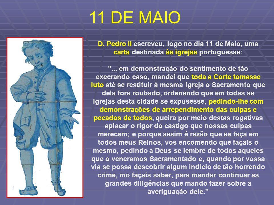 """D. Pedro II escreveu, logo no dia 11 de Maio, uma carta destinada às igrejas portuguesas: """"... em demonstração do sentimento de tão execrando caso, ma"""