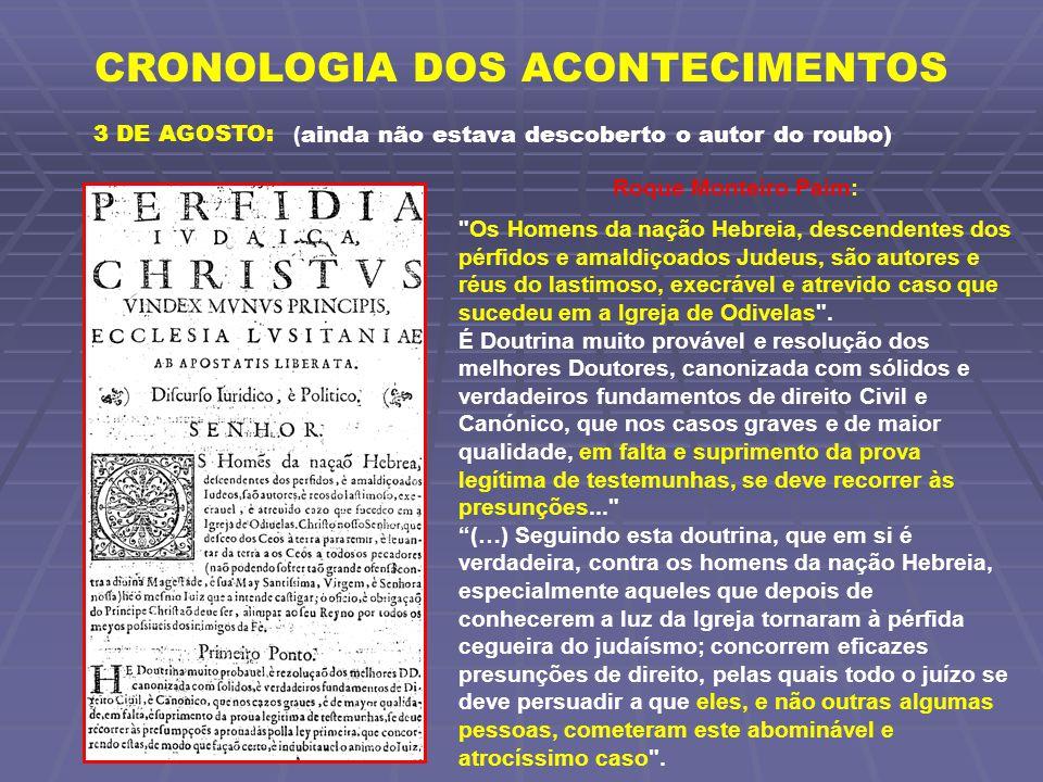 CRONOLOGIA DOS ACONTECIMENTOS 16 DE OUTUBRO: Entre as dez e as onze horas da noite, uma criada do Mosteiro de S.