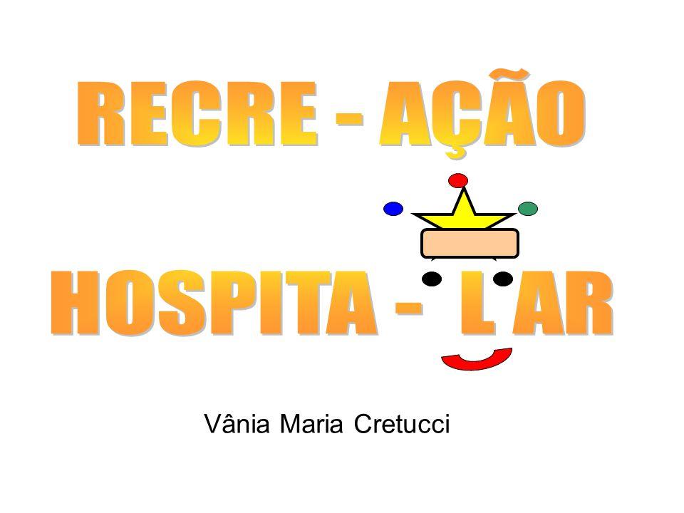 RECREAÇÃO HOSPITALAR – RECREAL O QUE É .