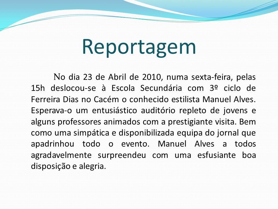 No dia 23 de Abril de 2010, numa sexta-feira, pelas 15h deslocou-se à Escola Secundária com 3º ciclo de Ferreira Dias no Cacém o conhecido estilista Manuel Alves.