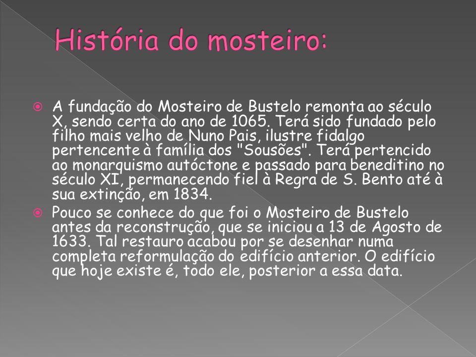  A fundação do Mosteiro de Bustelo remonta ao século X, sendo certa do ano de 1065.