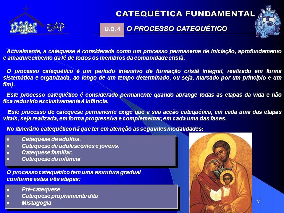 7 Actualmente, a catequese é considerada como um processo permanente de iniciação, aprofundamento e amadurecimento da fé de todos os membros da comuni