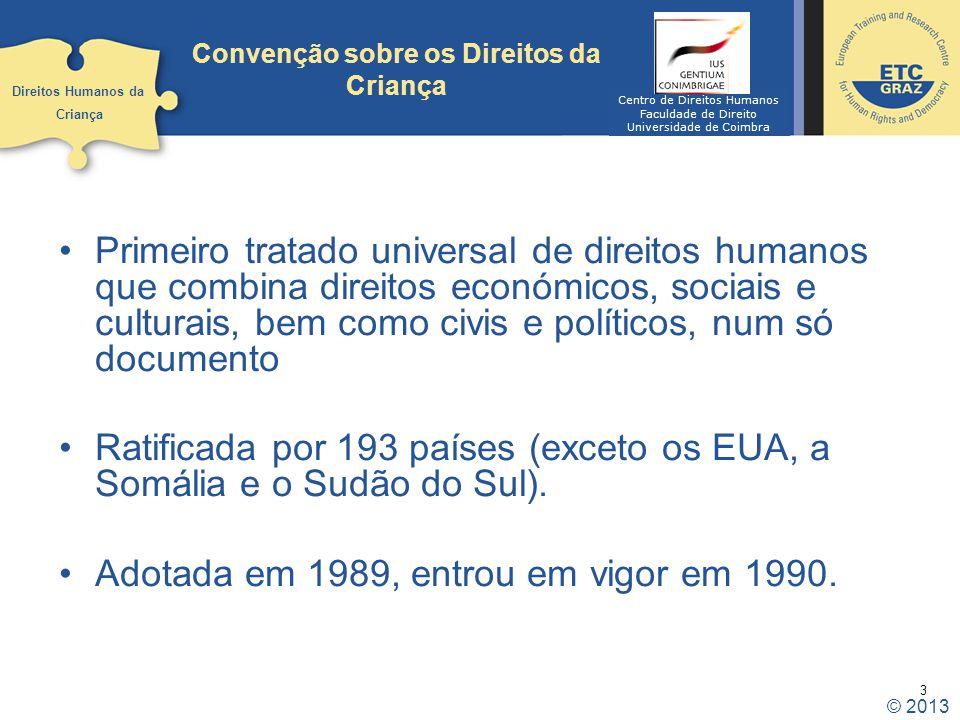 3 Convenção sobre os Direitos da Criança Primeiro tratado universal de direitos humanos que combina direitos económicos, sociais e culturais, bem como