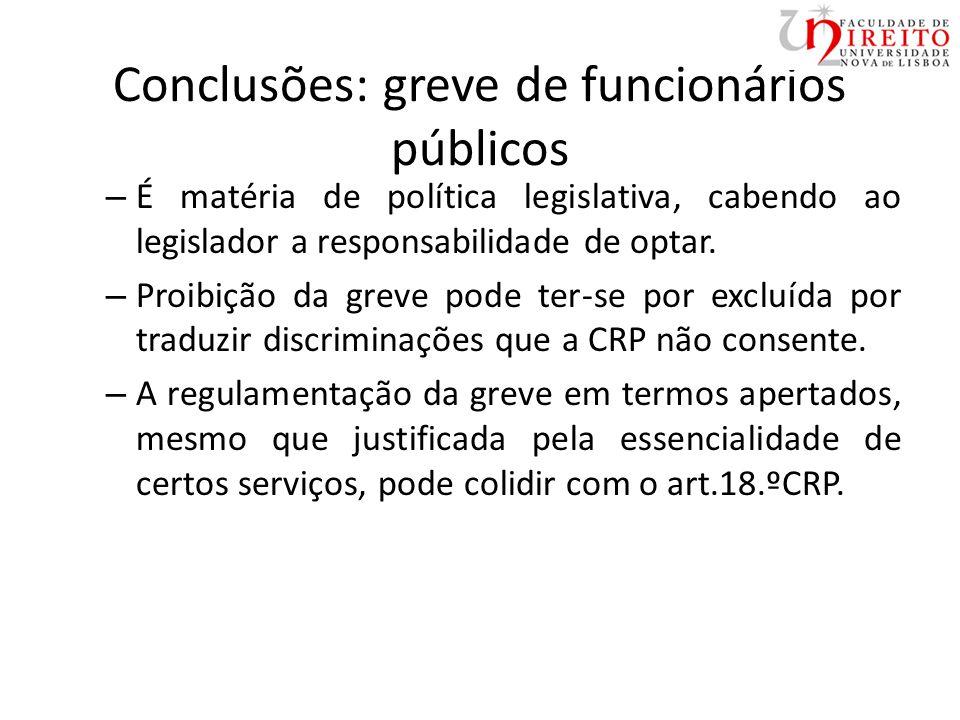 Conclusões: greve de funcionários públicos – É matéria de política legislativa, cabendo ao legislador a responsabilidade de optar.