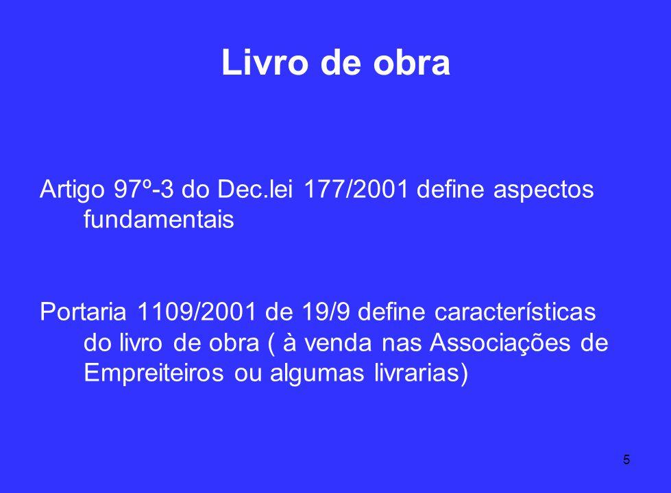 5 Livro de obra Artigo 97º-3 do Dec.lei 177/2001 define aspectos fundamentais Portaria 1109/2001 de 19/9 define características do livro de obra ( à v