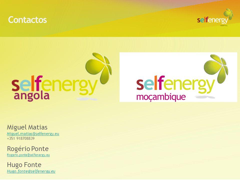 Contactos angola Miguel Matias Miguel.matias@selfenergy.eu +351 918708839 Rogério Ponte Rogerio.ponte@selfenergy.eu Hugo Fonte Hugo.fonte@selfenergy.e