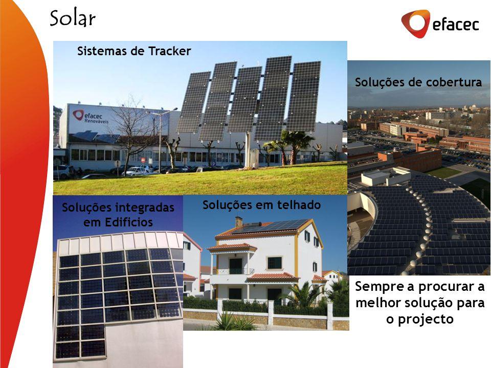 Soluções integradas em Edificios Soluções em telhado Soluções de cobertura Sistemas de Tracker Sempre a procurar a melhor solução para o projecto Solar