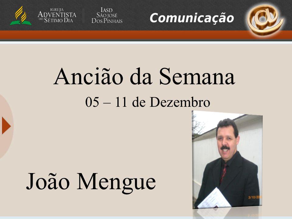 Ancião da Semana 05 – 11 de Dezembro João Mengue