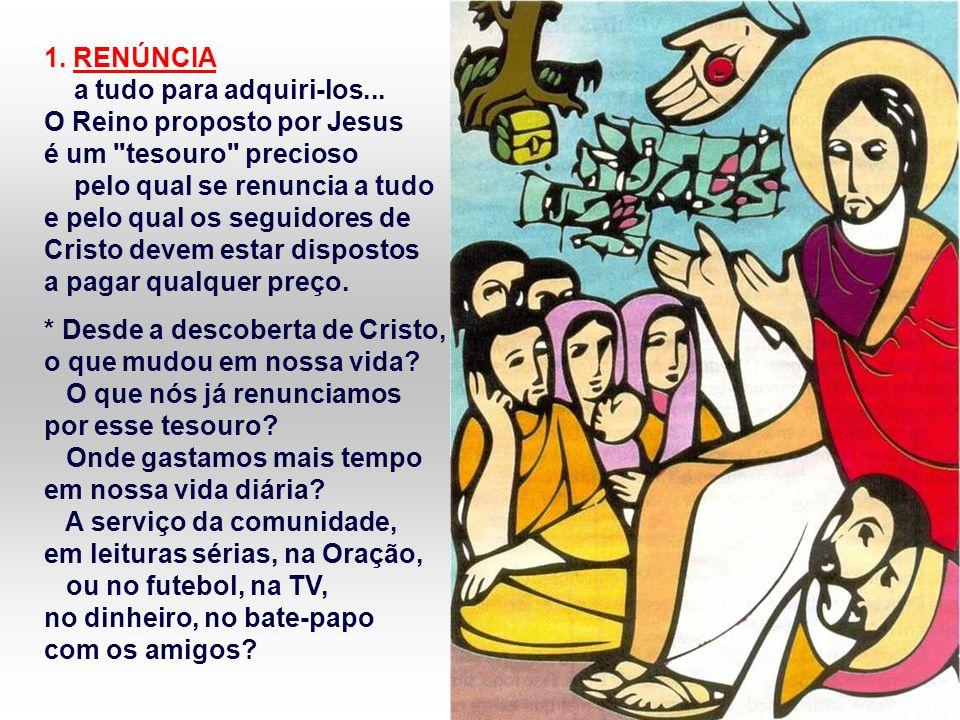 No Evangelho, Jesus apresenta seu tesouro: o REINO DE DEUS.