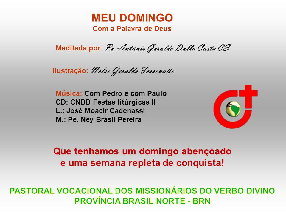 ENCONTROS VOCACIONAIS AGOSTO: 16 - 17: Encontro Vocacional - Comunidade do Verbo Divino – Juiz de Fora - MG.