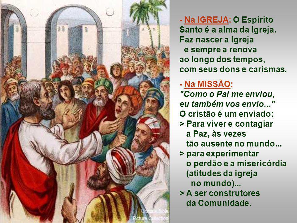 O Pentecostes continua: Diante desses fatos grandiosos, talvez invejemos a sorte dos apóstolos e esquecemos que o Pentecostes continua ainda hoje...