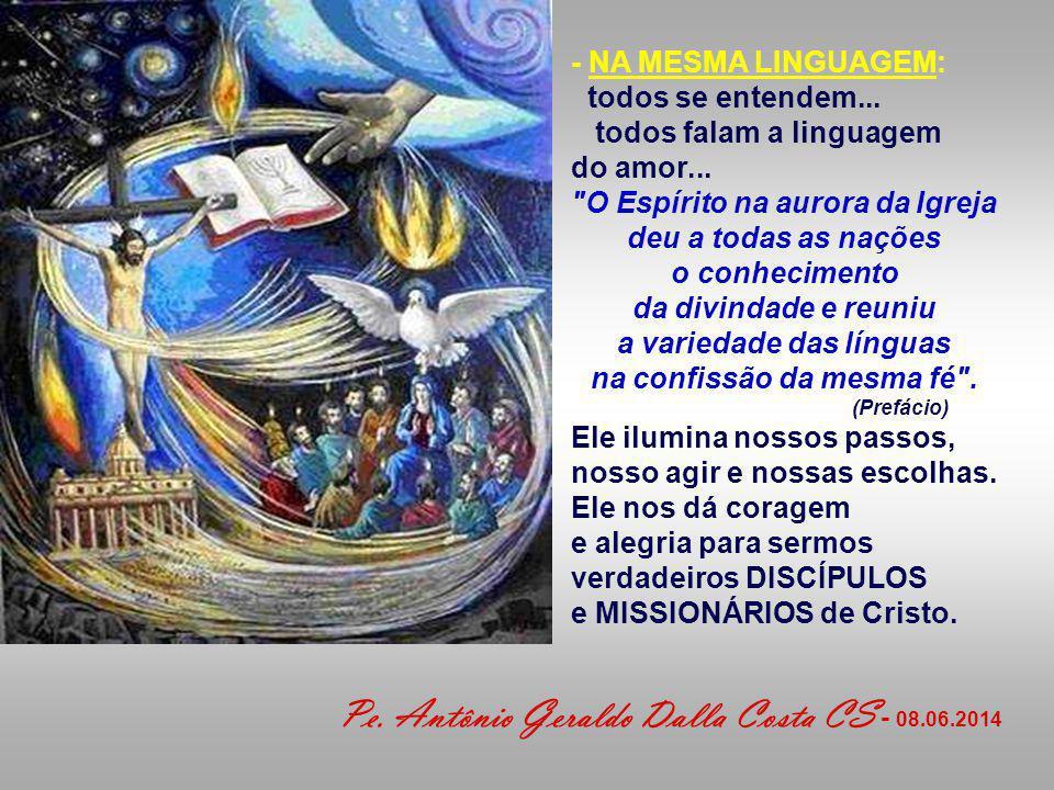 - Na IGREJA: O Espírito Santo é a alma da Igreja.