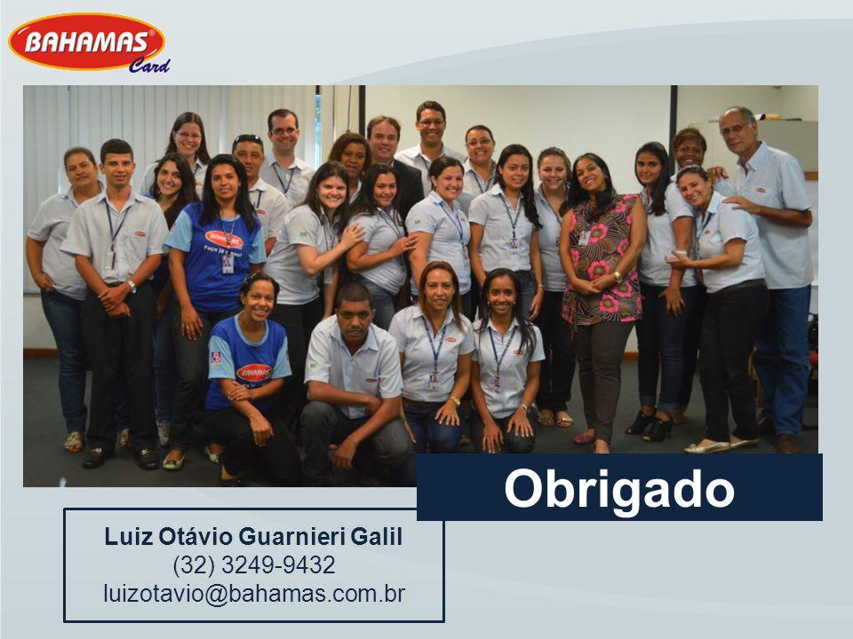 Luiz Otávio Guarnieri Galil (32) 3249-9432 luizotavio@bahamas.com.br Obrigado