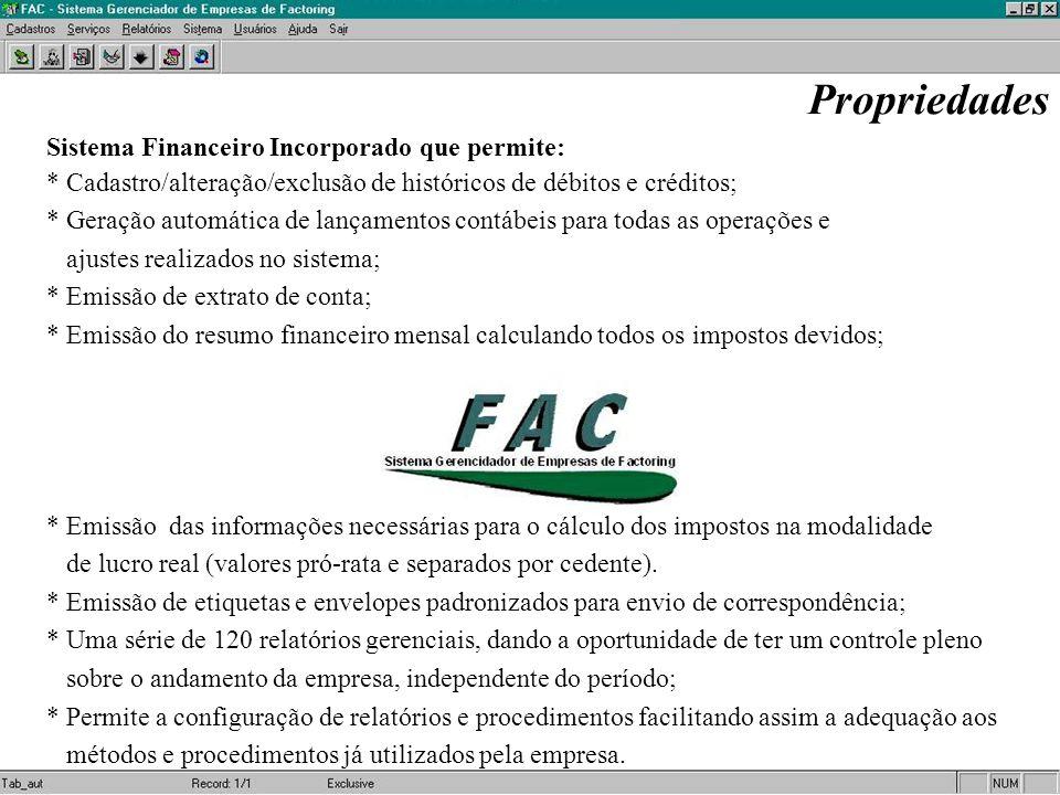 Sistema Financeiro Incorporado que permite: * Cadastro/alteração/exclusão de históricos de débitos e créditos; * Geração automática de lançamentos con