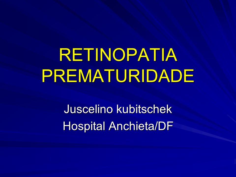 Retinopatia Prematuridade Terry 1942- fibroplasia retrolental Silvermann 1949- retinopatia Kinsey 1956- 2 grupos e altas taxas 0xigênio Phelps – aumento da sobrevida de neonatos com peso 1000 e 1500 gramas