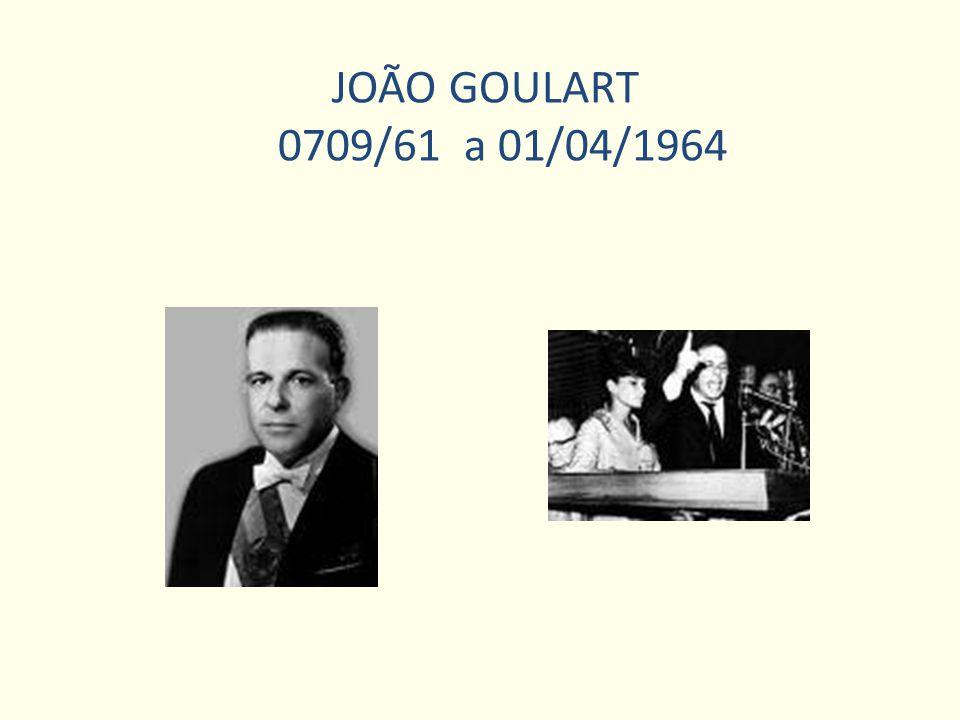 JOÃO GOULART 0709/61 a 01/04/1964