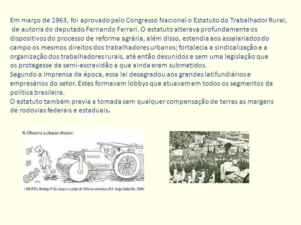 Em março de 1963, foi aprovado pelo Congresso Nacional o Estatuto do Trabalhador Rural, de autoria do deputado Fernando Ferrari. O estatuto alterava p