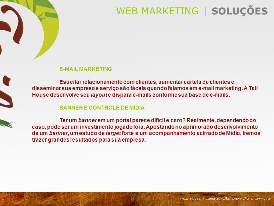 E-MAIL MARKETING Estreitar relacionamento com clientes, aumentar cartela de clientes e disseminar sua empresa e serviço são fáceis quando falamos em e-mail marketing.