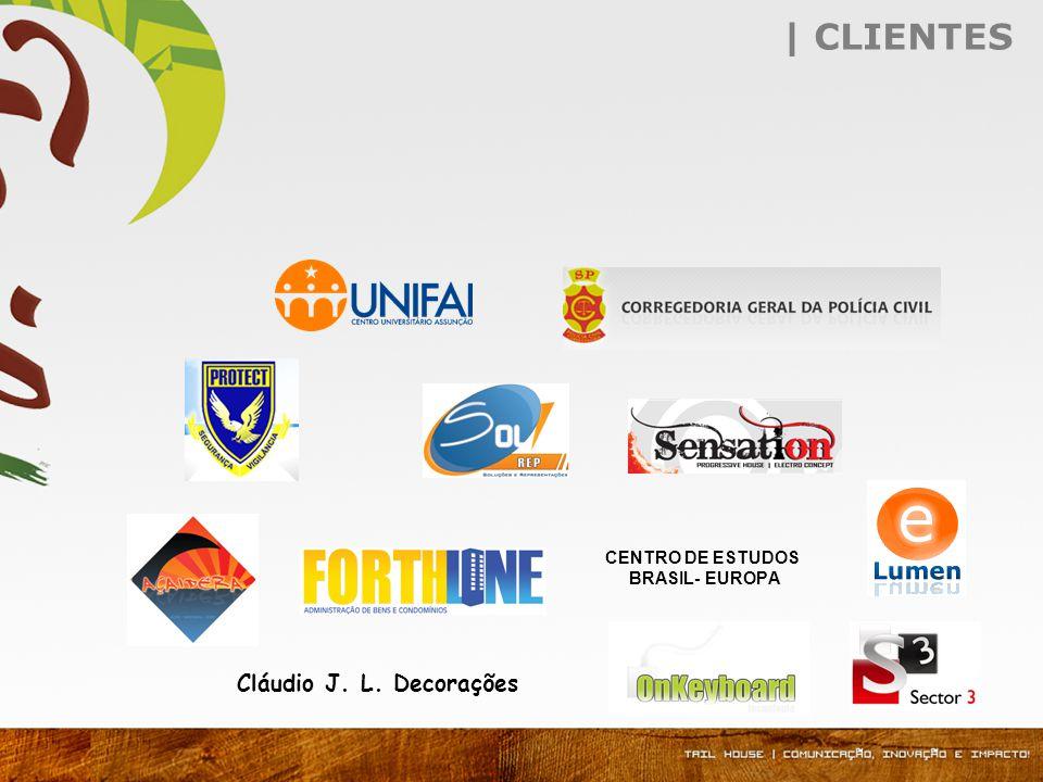 | CLIENTES CENTRO DE ESTUDOS BRASIL- EUROPA Cláudio J. L. Decorações