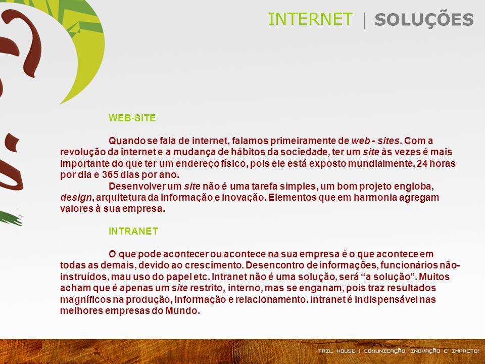 | SOLUÇÕES WEB-SITE Quando se fala de internet, falamos primeiramente de web - sites.