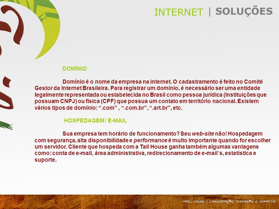 DOMÍNIO Domínio é o nome da empresa na internet.