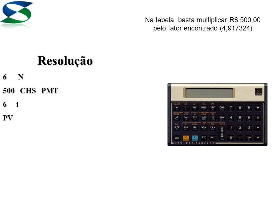 Resolução g 7(beg) 21 n 485,80 CHS PMT 9 i PV Na tabela, é necessário multiplicar a prestação por 1+ o fator encontrado do número de prestações (sem a entrada)