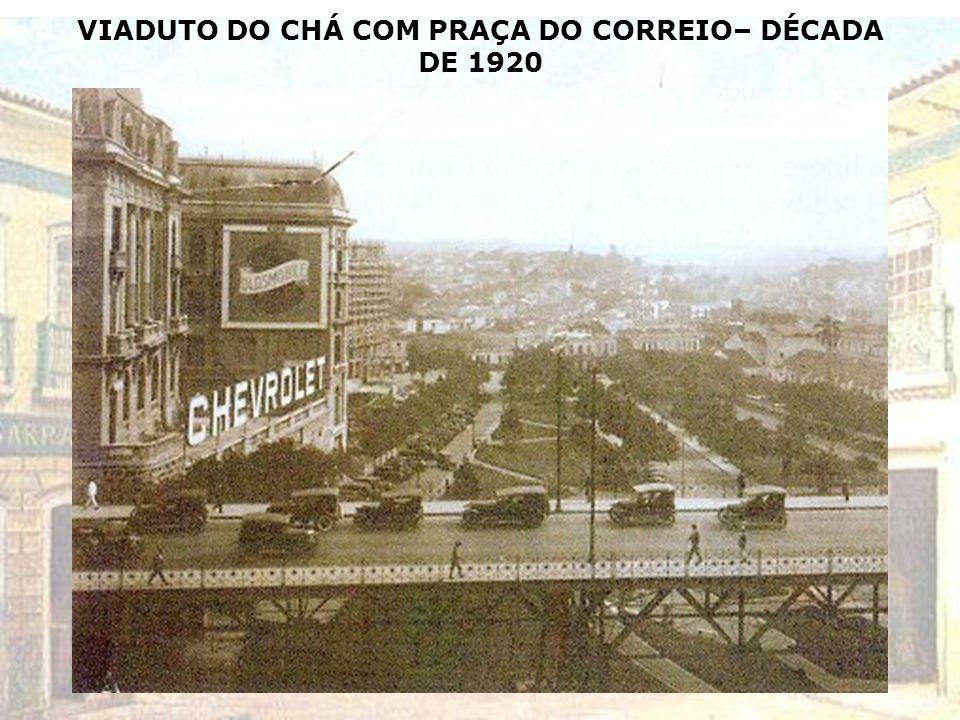 VIADUTO SANTA IFIGÊNIA- AO FUNDO MOSTEIRO DE SÃO BENTO - 1920