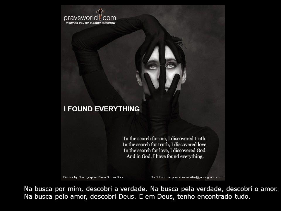 I FOUND EVERYTHING Na busca por mim, descobri a verdade.