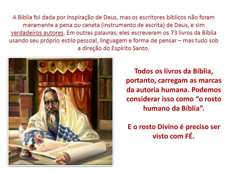 Todos os livros da Bíblia, portanto, carregam as marcas da autoria humana.