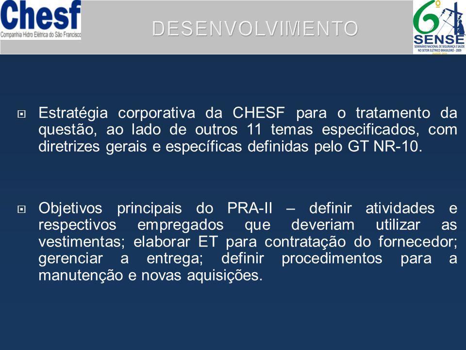 DESENVOLVIMENTO  Estratégia corporativa da CHESF para o tratamento da questão, ao lado de outros 11 temas especificados, com diretrizes gerais e espe