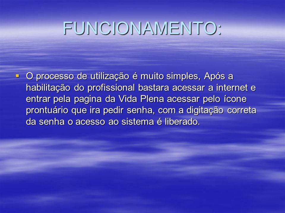 FUNCIONAMENTO:  O processo de utilização é muito simples, Após a habilitação do profissional bastara acessar a internet e entrar pela pagina da Vida
