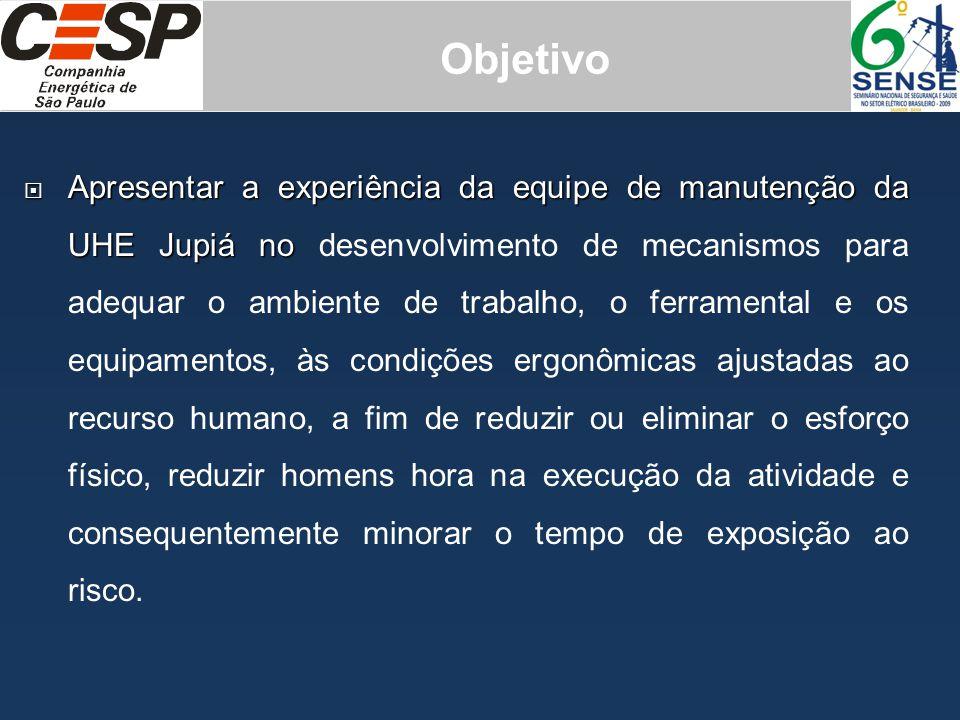  Apresentar a experiência da equipe de manutenção da UHE Jupiá no  Apresentar a experiência da equipe de manutenção da UHE Jupiá no desenvolvimento