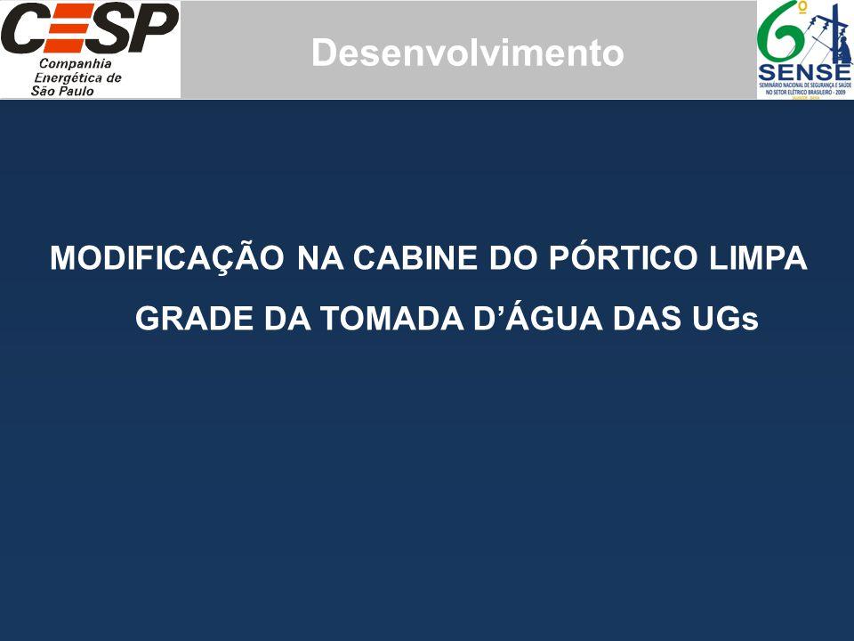 Desenvolvimento MODIFICAÇÃO NA CABINE DO PÓRTICO LIMPA GRADE DA TOMADA D'ÁGUA DAS UGs
