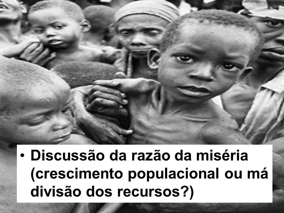 Discussão da razão da miséria (crescimento populacional ou má divisão dos recursos?)
