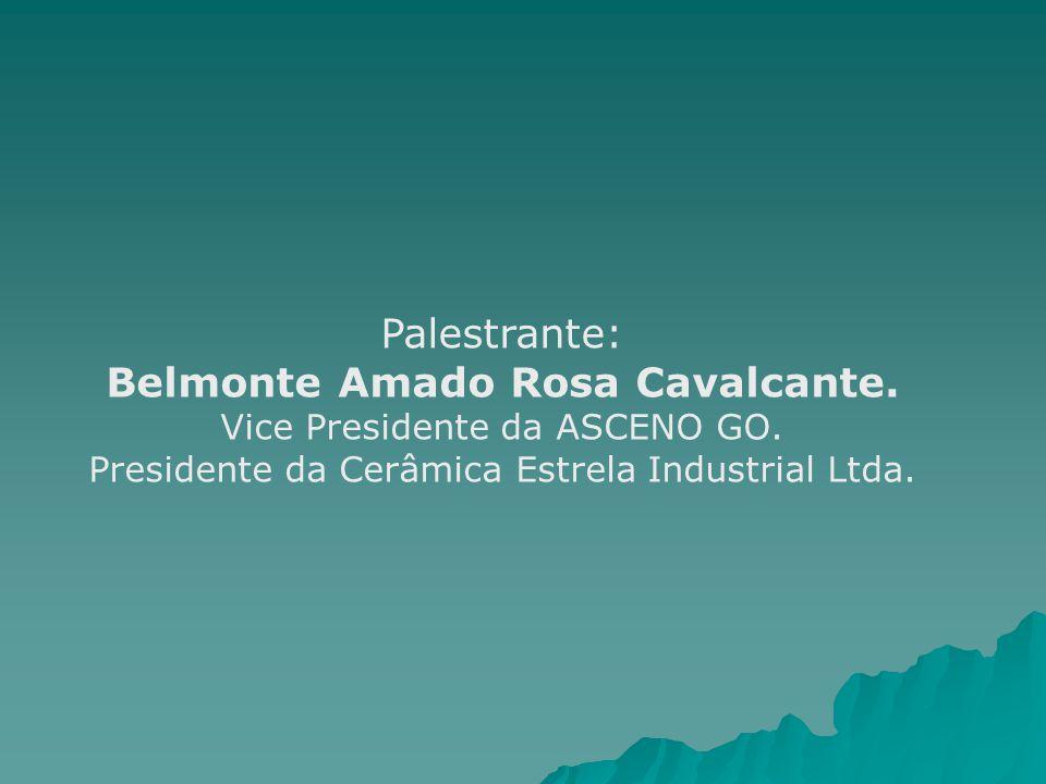 Palestrante: Belmonte Amado Rosa Cavalcante. Vice Presidente da ASCENO GO.