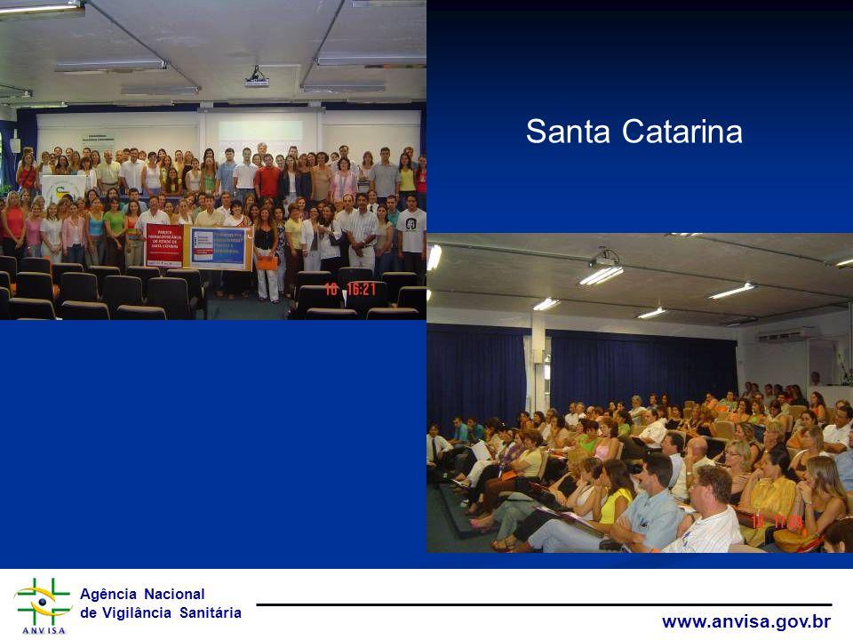 Agência Nacional de Vigilância Sanitária www.anvisa.gov.br Santa Catarina