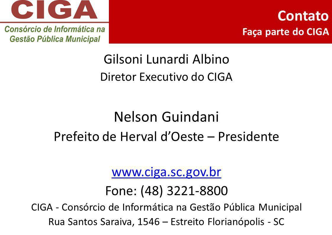 Contato Faça parte do CIGA Gilsoni Lunardi Albino Diretor Executivo do CIGA Nelson Guindani Prefeito de Herval d'Oeste – Presidente www.ciga.sc.gov.br