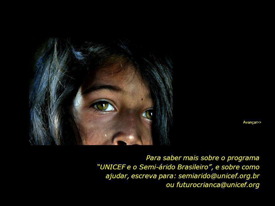 """O programa """"UNICEF e o Semi-árido Brasileiro"""" conta com o apoio e as doações de particulares. As quantias recebidas são destinadas à melhoria das cond"""