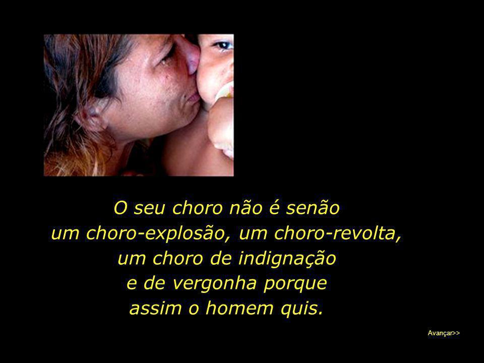 O choro de Marta, nos relata o fotógrafo, não é um choro de humilhação, de resignação, de tristeza por não ter o que comer. De quem aceita o destino p