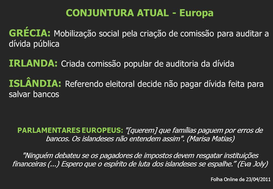 CONJUNTURA ATUAL - Europa GRÉCIA: Mobilização social pela criação de comissão para auditar a dívida pública IRLANDA: Criada comissão popular de audito