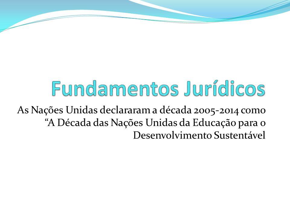 """As Nações Unidas declararam a década 2005-2014 como """"A Década das Nações Unidas da Educação para o Desenvolvimento Sustentável"""