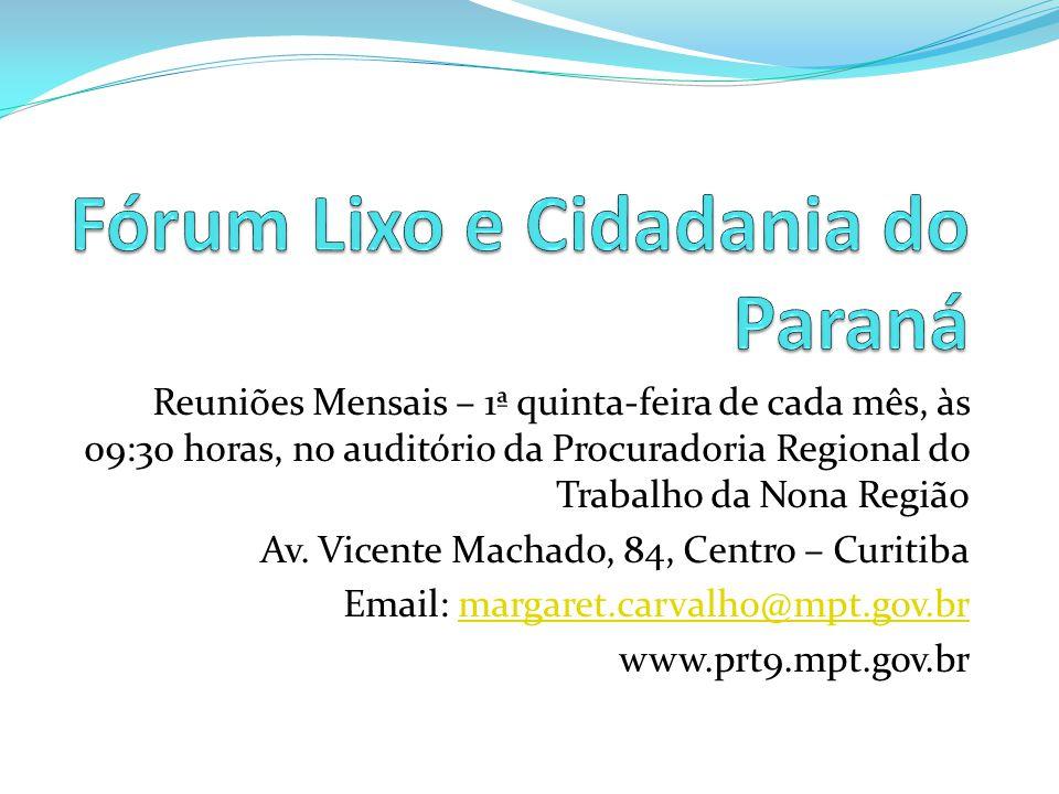Reuniões Mensais – 1ª quinta-feira de cada mês, às 09:30 horas, no auditório da Procuradoria Regional do Trabalho da Nona Região Av. Vicente Machado,