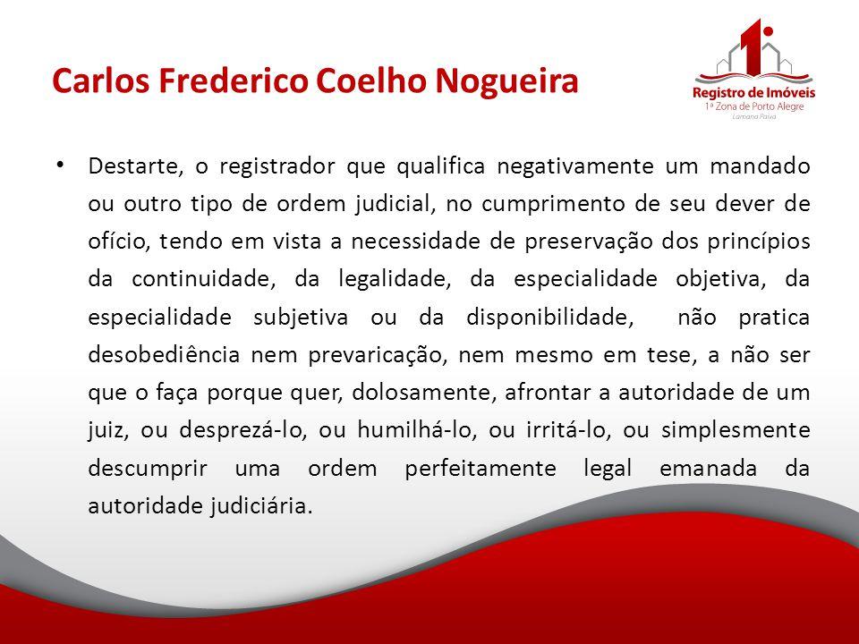 Carlos Frederico Coelho Nogueira Destarte, o registrador que qualifica negativamente um mandado ou outro tipo de ordem judicial, no cumprimento de seu