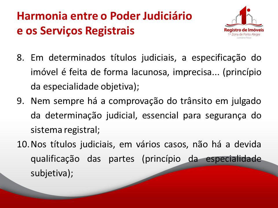 Harmonia entre o Poder Judiciário e os Serviços Registrais 8.Em determinados títulos judiciais, a especificação do imóvel é feita de forma lacunosa, i