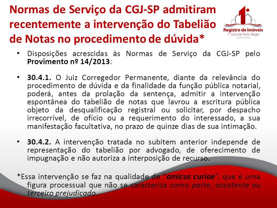 Normas de Serviço da CGJ-SP admitiram recentemente a intervenção do Tabelião de Notas no procedimento de dúvida* Disposições acrescidas às Normas de S