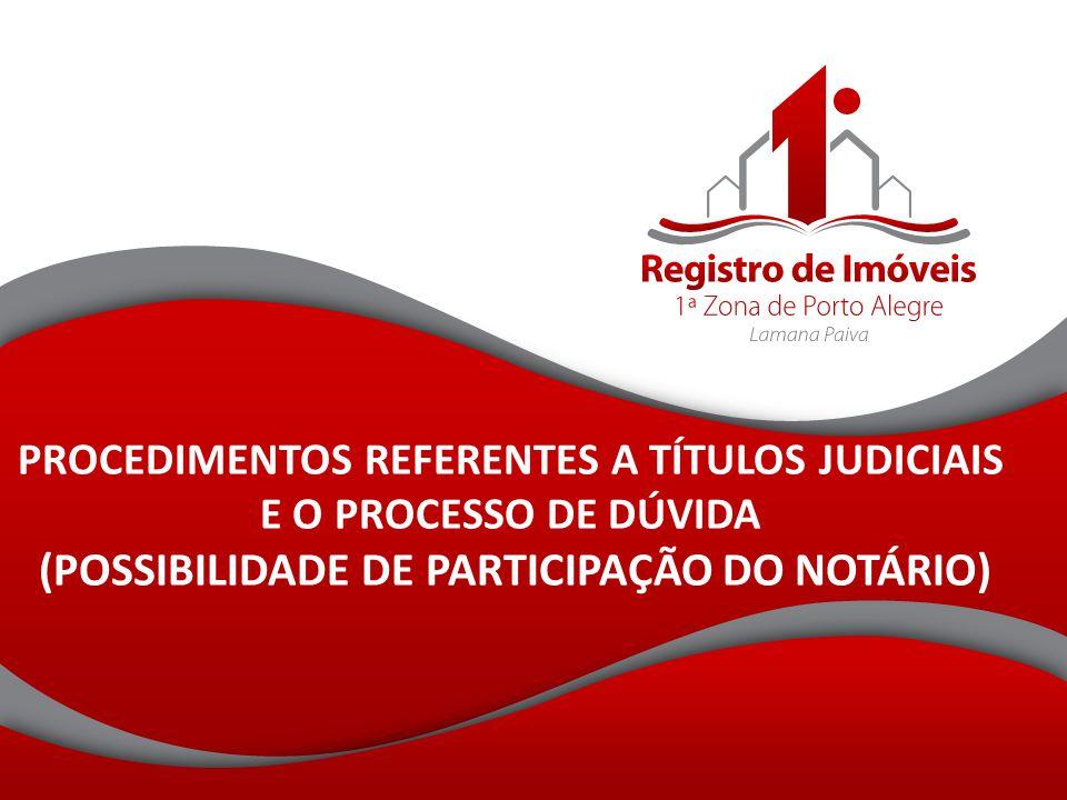 Sumário 1.Títulos judiciais e sua qualificação no Registro de Imóveis.