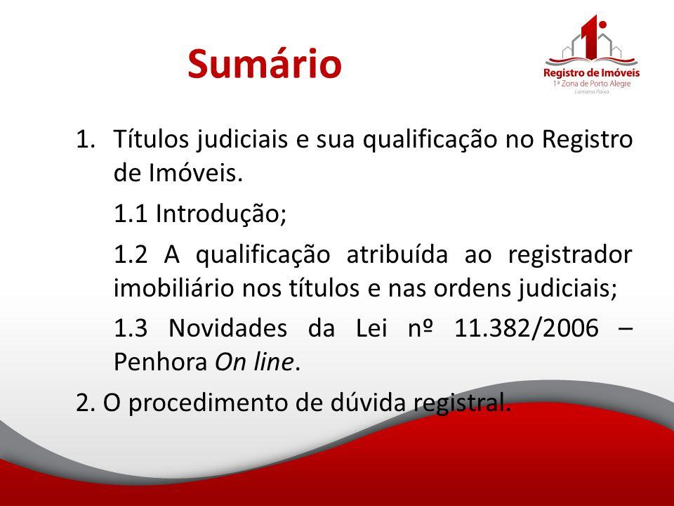 Sumário 1.Títulos judiciais e sua qualificação no Registro de Imóveis. 1.1 Introdução; 1.2 A qualificação atribuída ao registrador imobiliário nos tít