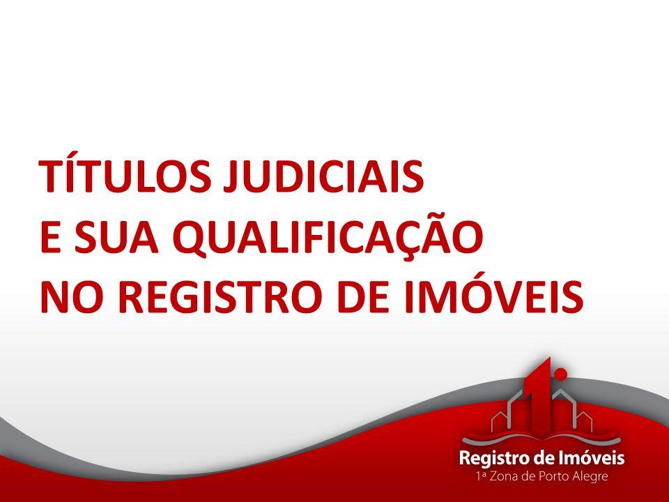 Títulos judiciais registráveis FORMAL DE PARTILHA (artigos 1.025 e 1.027 do CPC c/c art.